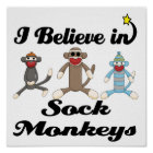 i believe in sock monkeys poster