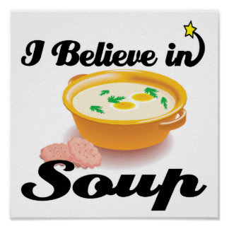 i believe in soup poster
