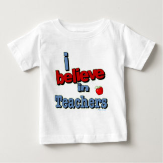 I believe in teachers baby T-Shirt