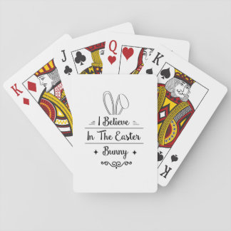 I Believe In The Easter Bunny Men Womens Kids Gift Playing Cards