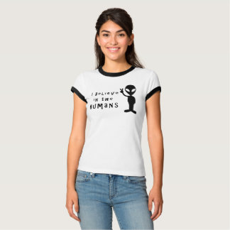 I Believe in the Humans T-Shirt