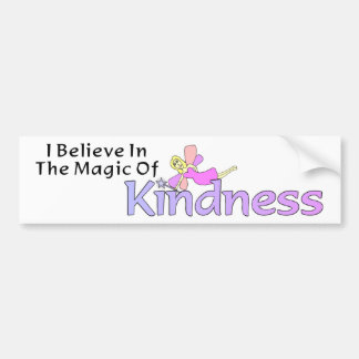 I Believe In The Magic Of Kindness Bumper Sticker