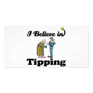i believe in tipping picture card