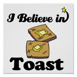i believe in toast poster