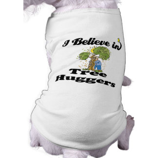 i believe in tree huggers pet clothes