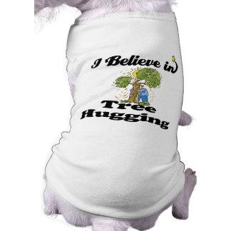 i believe in tree hugging pet tee shirt