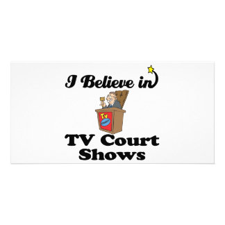 i believe in tv court shows photo card