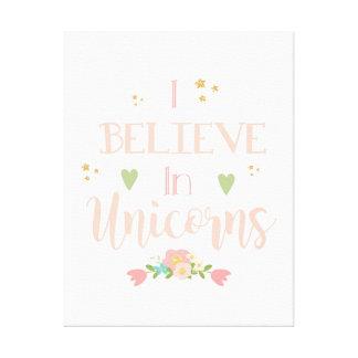 I Believe in Unicorns Canvas Print