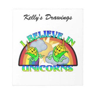 I Believe In Unicorns Notepads