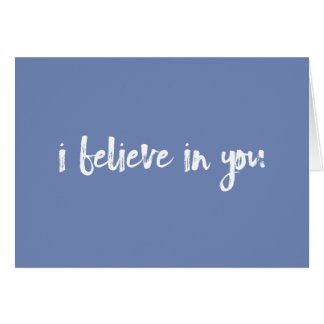 I believe in you blue handlettered card