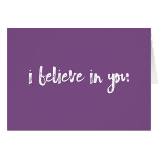 I believe in you purple handlettered card