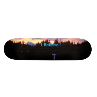 I Believe skateboard