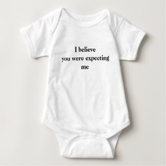 I believe you were expecting me for baby baby bodysuit