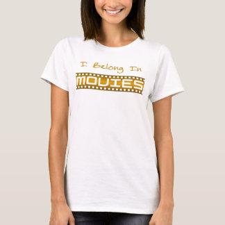 I Belong In Movies T-Shirt