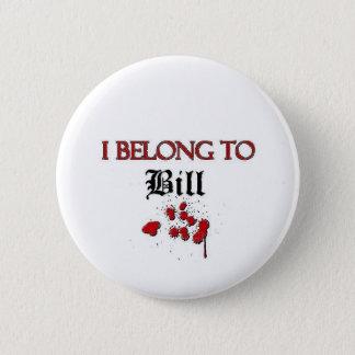 I Belong to Bill 2 Inch Round Button