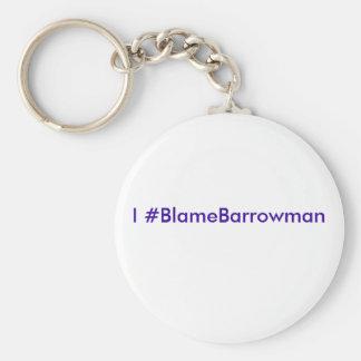 I #BlameBarrowman Basic Round Button Keychain