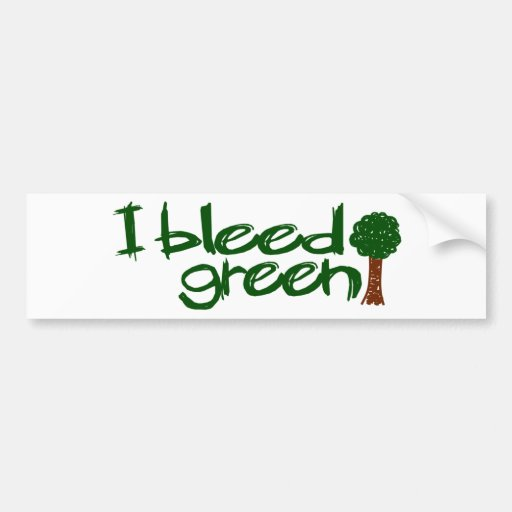 I Bleed Green Bumper Stickers
