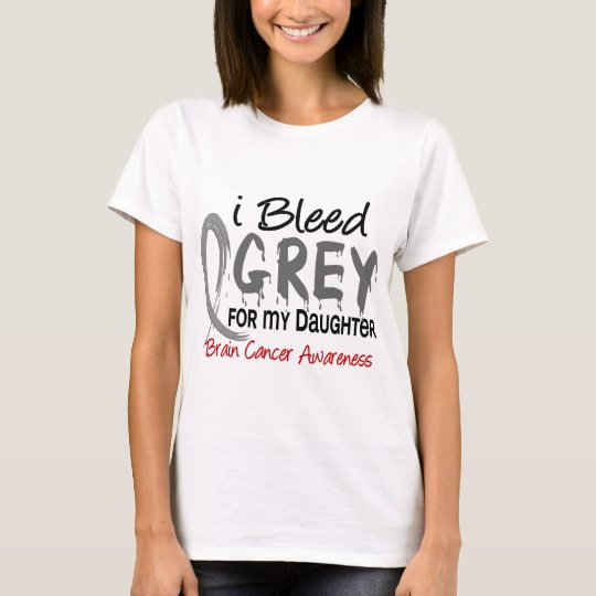 I Bleed Grey For My Daughter Brain Cancer T-Shirt