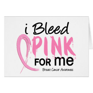 I Bleed Pink For ME Breast Cancer Card