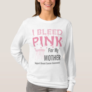 I Bleed Pink For My Mother Breast Cancer Awareness T-Shirt