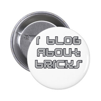 """I Blog about Bricks"" by Customize My Minifig Pinback Button"