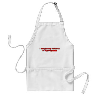 I Bought My Children At A Garage Sale T Standard Apron