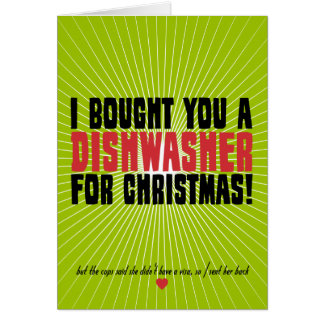I Bought You A Dishwasher For Christmas Note Card