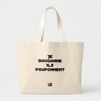 I BOUGONNE, THEY POUPONNENT - Word games Large Tote Bag