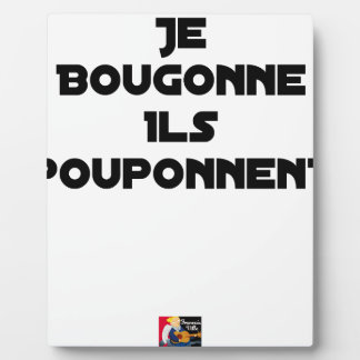 I BOUGONNE, THEY POUPONNENT - Word games Plaque