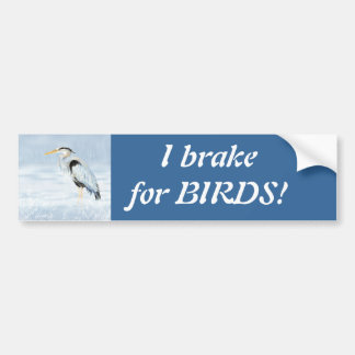 I brake for Birds - Birding with Great Blue Heron Bumper Sticker