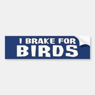 I Brake For Birds Bumper Sticker