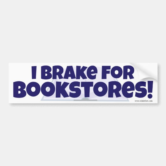 I Brake for Bookstores! Bumper Sticker