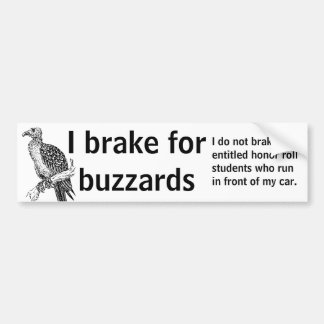 I brake for buzzards bumper sticker