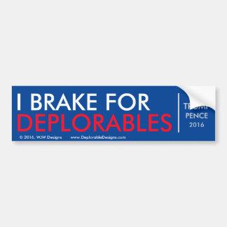 I Brake for Deplorables - Bumper Sticker