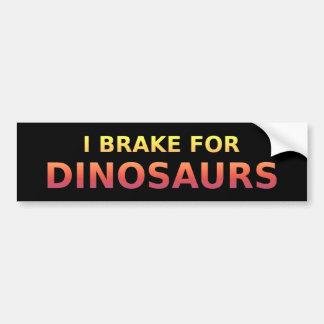 I Brake For Dinosaurs Bumper Sticker