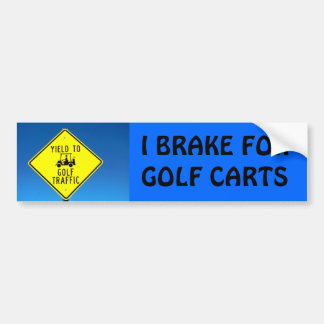 I brake for golf carts bumper sticker