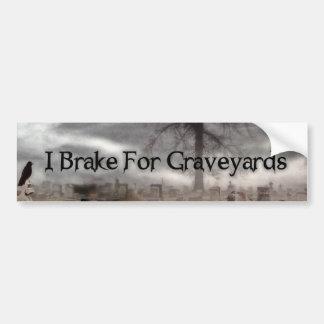 I Brake For Graveyards Bumper Sticker