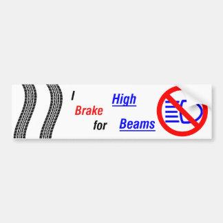 I Brake for High Beams! Bumper Sticker