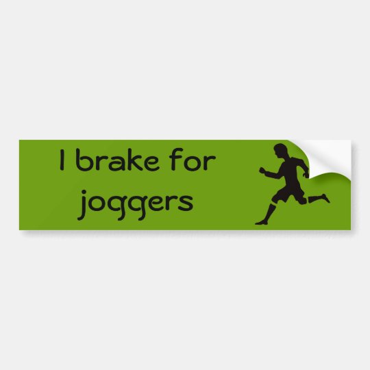 I brake for joggers bumper sticker