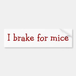I brake for mice bumper sticker