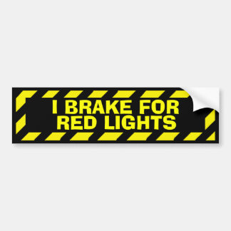 I brake for red lights yellow caution sticker bumper sticker