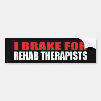 I Brake For Rehab Therapists Bumper Sticker
