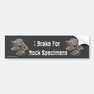 I Brake For Rock Specimens Funny Bumper Sticker