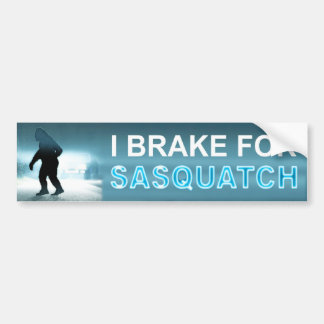 I Brake For Sasquatch Bumper Sticker