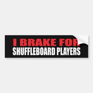 I Brake For Shuffleboard Players Bumper Sticker