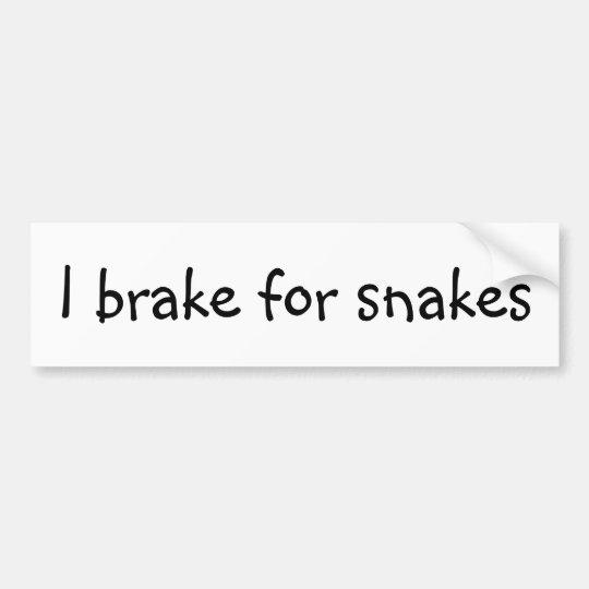 I brake for snakes bumper sticker