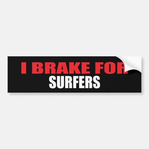 I Brake For Surfers Bumper Sticker