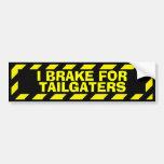 I brake for tailgaters yellow caution sticker bumper sticker