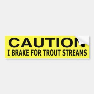 I brake for trout streams bumper sticker