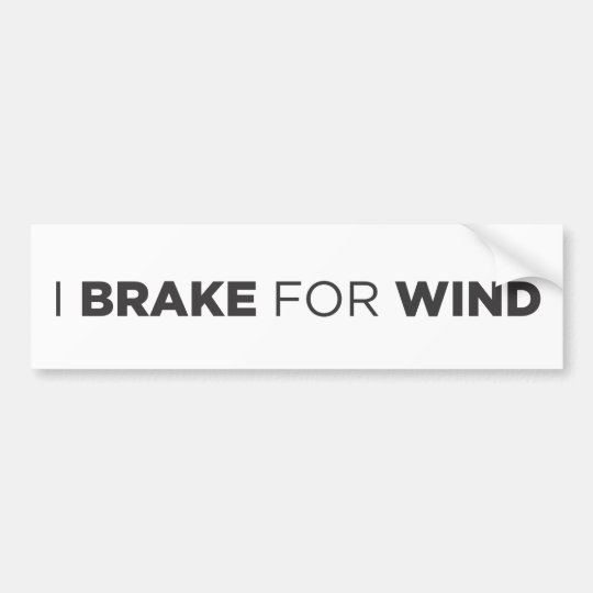 I BRAKE FOR WIND BUMPER STICKER
